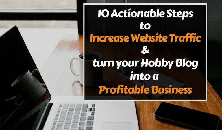increase website traffic hobby blog to profitable business featured