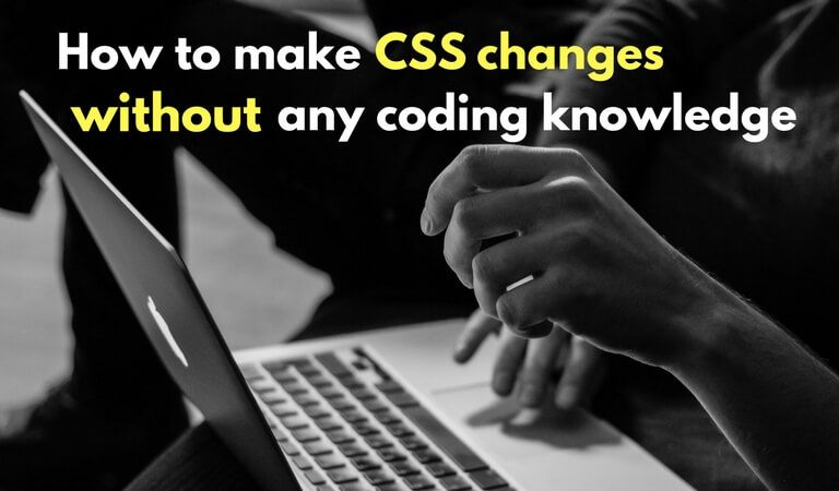 make css changes without any coding knowledge